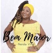 Bem Maior by Neide Vital
