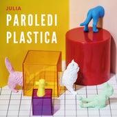 Parole di Plastica by Julia