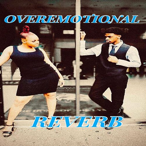 Overemotional by Reverb