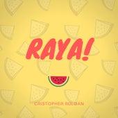 Raya! de Cristopher Roldán