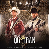 Que La Quieran (Que La Cuiden) by Ulices Chaidez