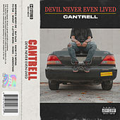 Devil Never Even Lived by Cantrell