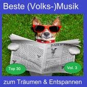 Top 30: Beste (Volks-)Musik zum Träumen & Entspannen, Vol. 3 by Various Artists