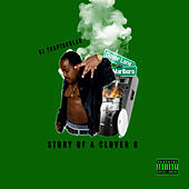 Story of a Clover G by DJ Traptacular