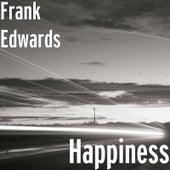 Happiness de Frank Edwards