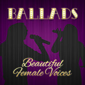 Ballads Beautiful Female Voices by Various Artists