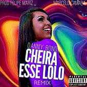 Cheira Esse Loló by Danny Bond