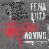 Fé Na Luta (Incidental: Dias De Luta, Dias De Glória) (Ao Vivo) by Gabriel O Pensador