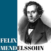 Felix Mendelssohn von Various Artists
