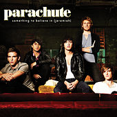 Something To Believe In (Jeremiah) by Parachute