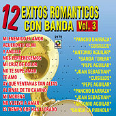 12 Éxitos Románticos Con Banda, Vol. 3 de Various Artists
