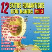 12 Éxitos Románticos Con Banda, Vol. 3 by Various Artists