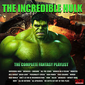 Incredible Hulk - The Complete Fantasy Playlist de Various Artists