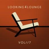 Looking 4 Lounge (Vol. 7) von Various Artists