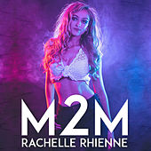M2m by Rachelle Rhienne