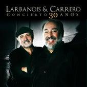 Concierto 30 Años (En Vivo) de Larbanois