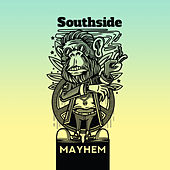Southside by Mayhem