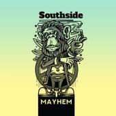 Southside de Mayhem