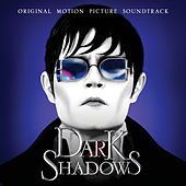 Dark Shadows (Original Motion Picture Soundtrack) by Various Artists