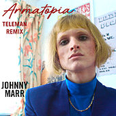 Armatopia (Teleman Remix) by Johnny Marr