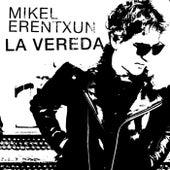 La vereda de Mikel Erentxun