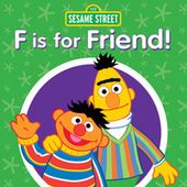 F Is for Friend! by Sesame Street