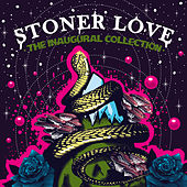 The Inaugural Collection de Stoner Love