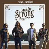 Love So Strong von 3030