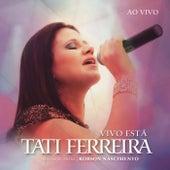 Vivo Está (Ao Vivo) von Tati Ferreira
