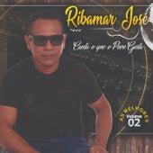 Canta o Que o Povo Gosta: As Melhores, Vol. 2 de Ribamar José