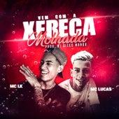 Vem Com a Xereca Molhada by Mc LK