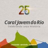 Celebrando uma História: 25 Anos by Coral Jovem do Rio