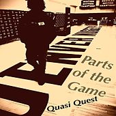 Parts of the Game by Quasi Quest