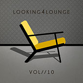 Looking 4 Lounge (Vol. 10) by Various Artists
