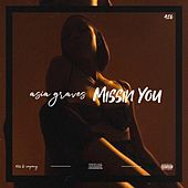 Missing You by Asia Graves