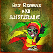 Get Reggae For Amsterdam by Various Artists