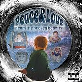 Peace & Love from the Broken Hearted by Slee