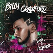Work In Progress by Billy Crawford