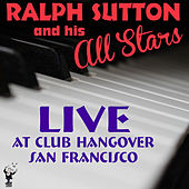 Live at Club Hangover, San Francisco by Ralph Sutton