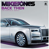 Back Then (Smithmusix Remix) by Mike Jones