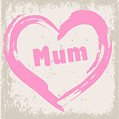 Mum von Various Artists