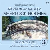 Sherlock Holmes: Ein leichtes Opfer (Die Abenteuer des jungen Sherlock Holmes 3) von Sherlock Holmes