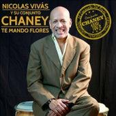 Te Mando Flores de Nicolas Vivas Y Su Conjunto Chaney