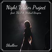 Shallow (feat. The P.A. Virtual Ringers) by Night Water Project