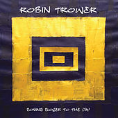 Coming Closer to the Day by Robin Trower