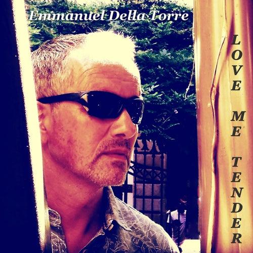 Love Me Tender de Emmanuel Della Torre