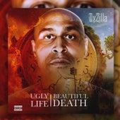 Ugly / Life / Beautiful / Death von OxZilla TaranTino
