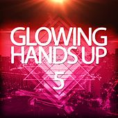 Glowing Handsup 5 by Various Artists
