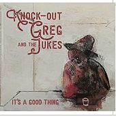 It´s a Good Thing by Knock Out Greg
