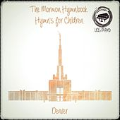 The Mormon Hymnbook: Hymns for Children by LDS Piano